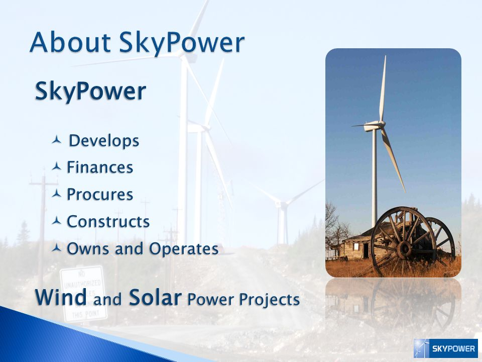 Our Mission:  We are committed to meeting the growing worldwide demands for power by creating commercially viable renewable energy solutions.