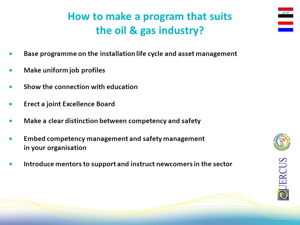Base programme on the installation life cycle and asset management How to make a program that suits the oil & gas industry.