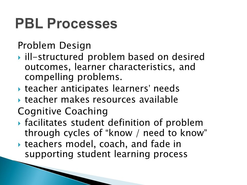 Problem Design  ill-structured problem based on desired outcomes, learner characteristics, and compelling problems.