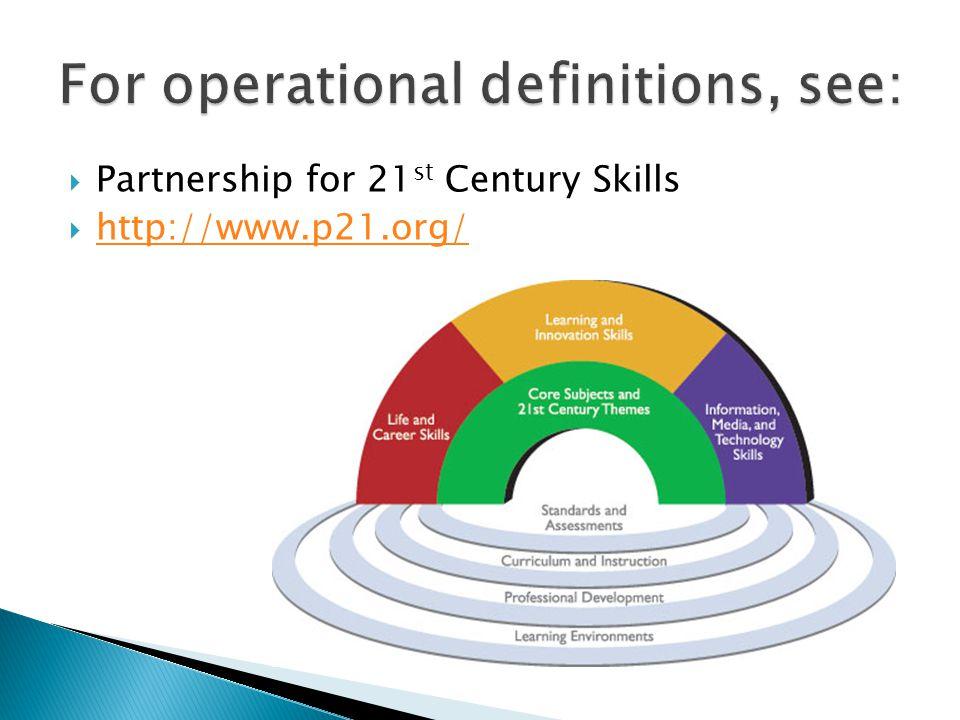  Partnership for 21 st Century Skills  http://www.p21.org/ http://www.p21.org/