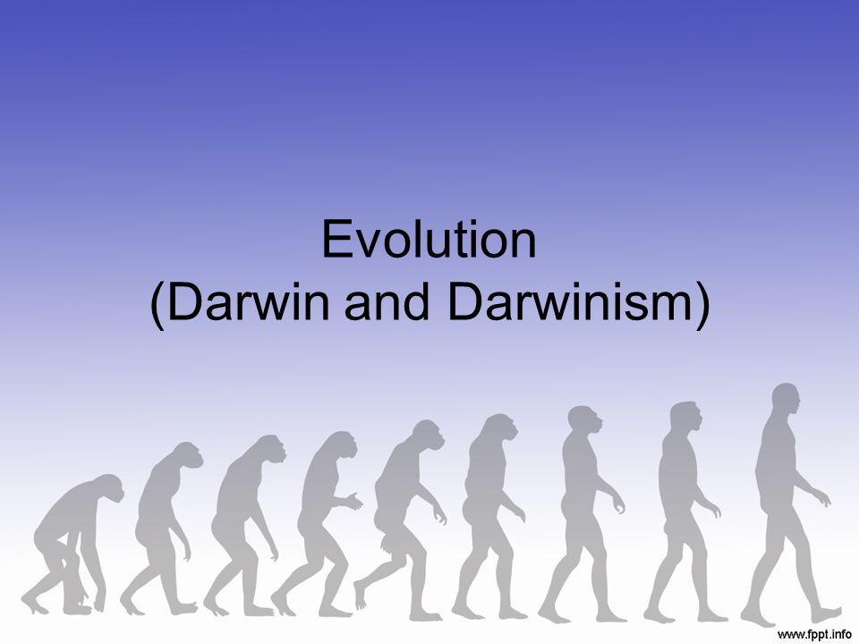 Evolution (Darwin and Darwinism)