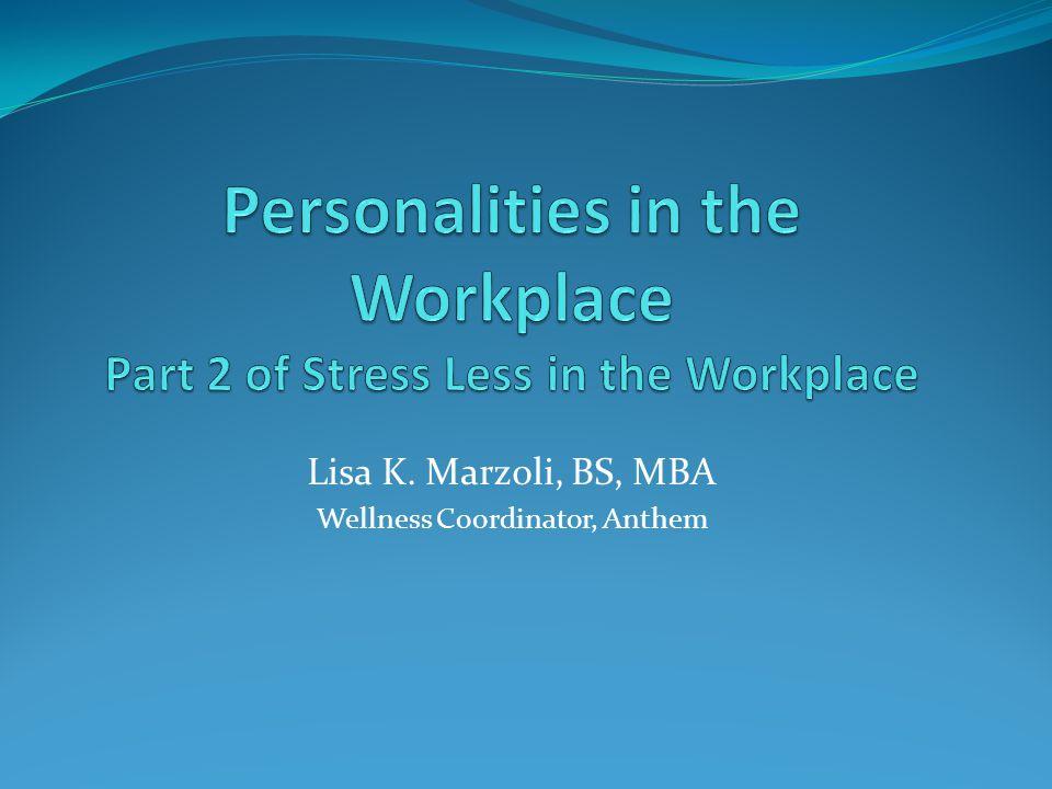 Lisa K. Marzoli, BS, MBA Wellness Coordinator, Anthem