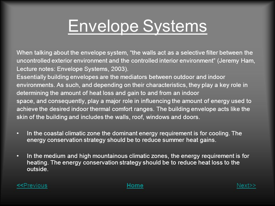 """Envelope Systems When talking about the envelope system, """"the walls act as a selective filter between the uncontrolled exterior environment and the co"""
