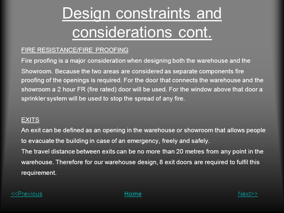 Design constraints and considerations cont. FIRE RESISTANCE/FIRE PROOFING Fire proofing is a major consideration when designing both the warehouse and
