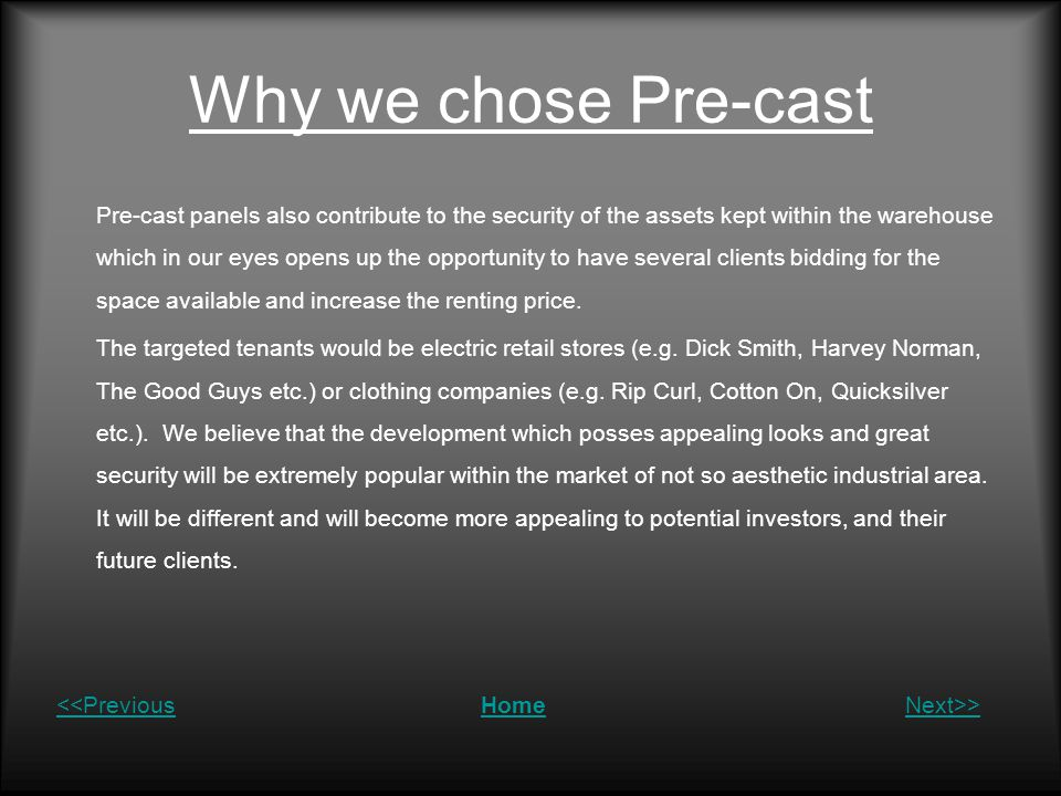 Why we chose Pre-cast Pre-cast panels also contribute to the security of the assets kept within the warehouse which in our eyes opens up the opportuni