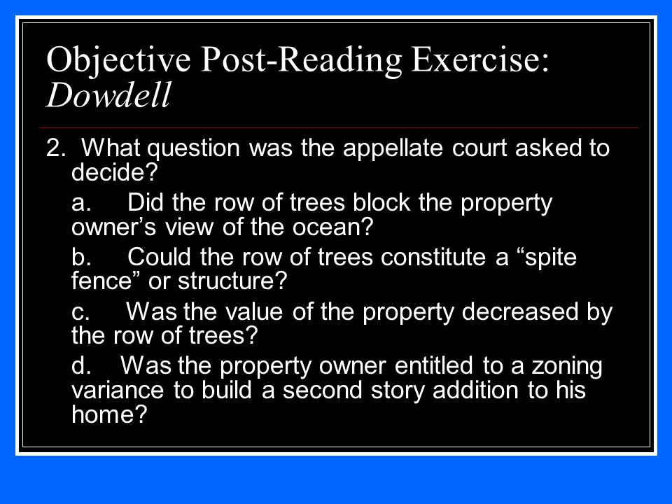 Objective Post-Reading Exercise: Dowdell 2. What question was the appellate court asked to decide.