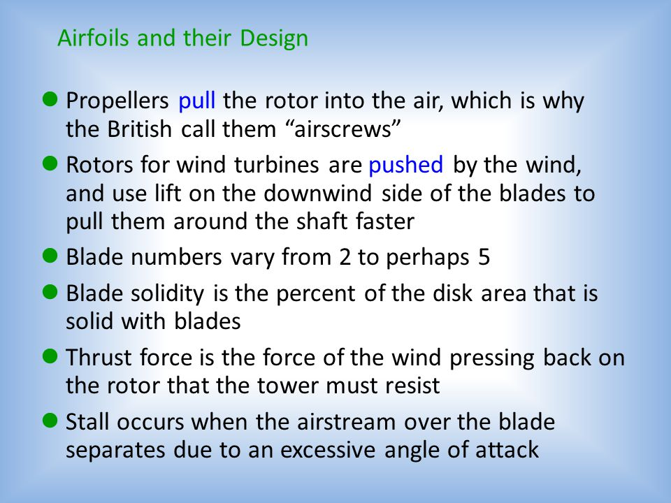 The blades of an airplane propeller are curved on the front and flatter on the back towards the plane The blades not only pull the plane forward by th