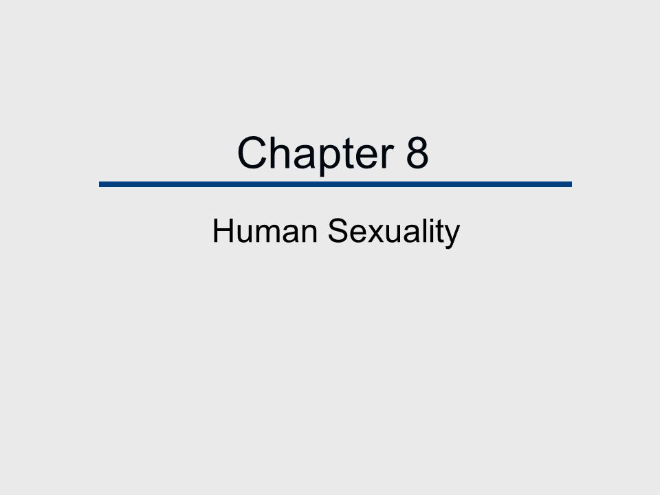 Chapter 8 Human Sexuality