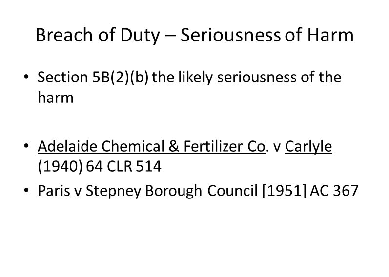 Breach of Duty – Seriousness of Harm Section 5B(2)(b) the likely seriousness of the harm Adelaide Chemical & Fertilizer Co.