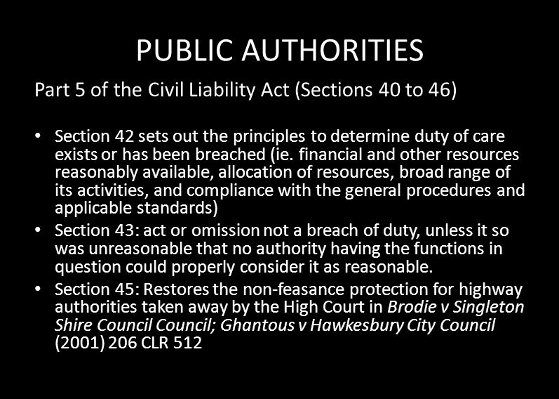 PUBLIC AUTHORITIES Part 5 of the Civil Liability Act (Sections 40 to 46) Section 42 sets out the principles to determine duty of care exists or has be