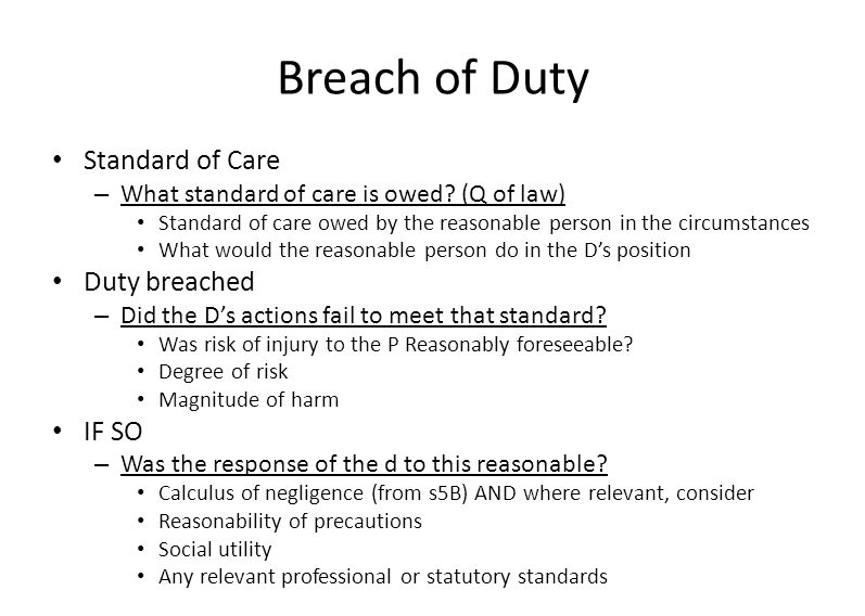 Breach of Duty Standard of Care – What standard of care is owed.