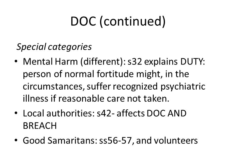 DOC (continued) Special categories Mental Harm (different): s32 explains DUTY: person of normal fortitude might, in the circumstances, suffer recogniz