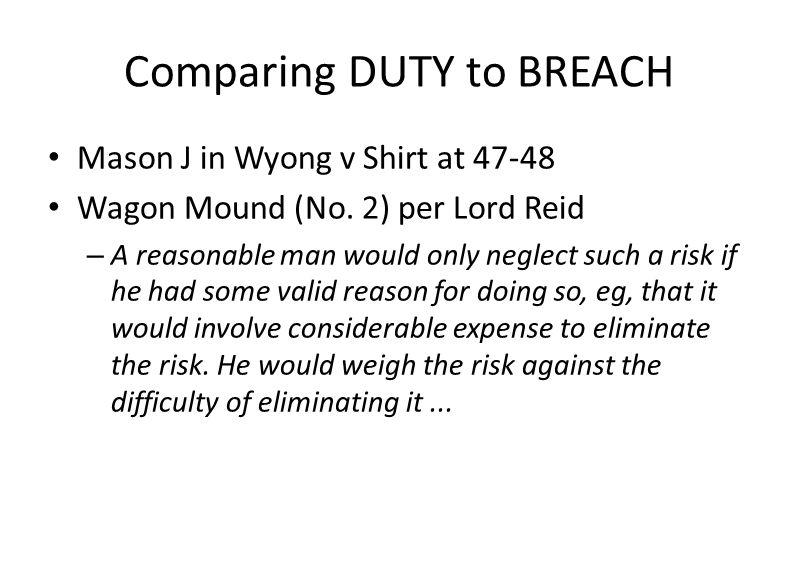 Comparing DUTY to BREACH Mason J in Wyong v Shirt at 47-48 Wagon Mound (No.