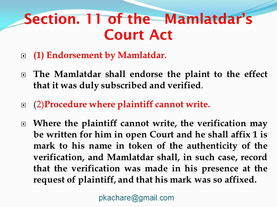 Section. 11 of the Mamlatdar's Court Act  (1) Endorsement by Mamlatdar.