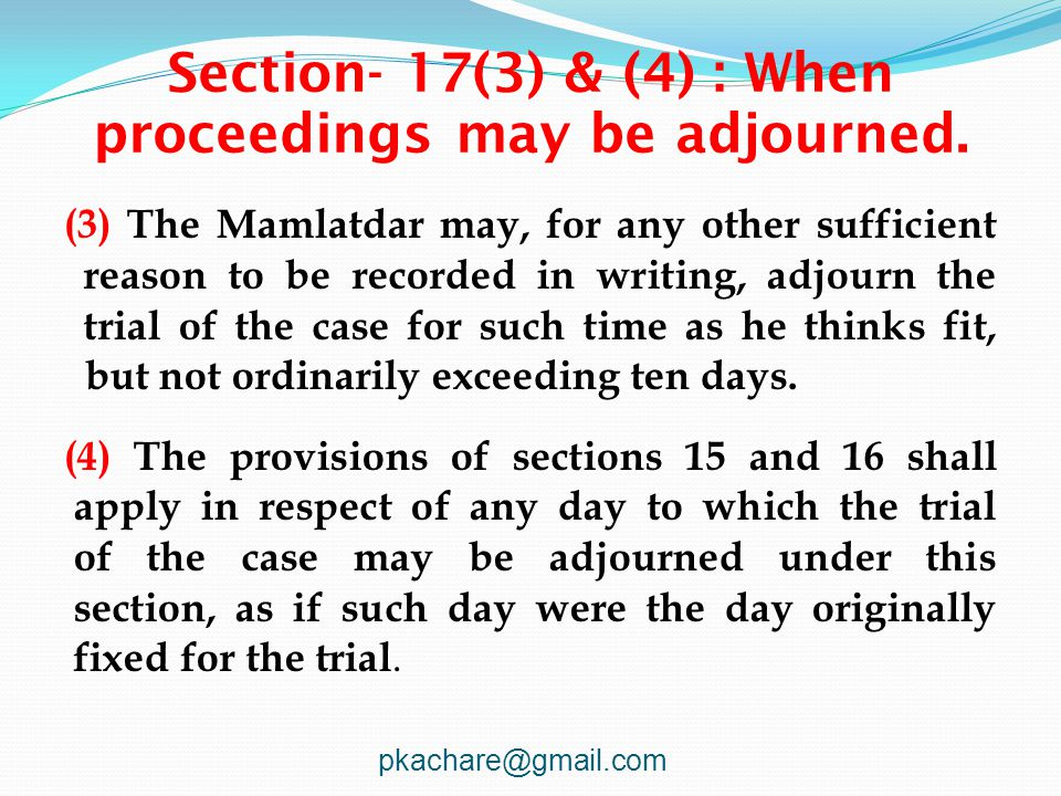 Section- 17(3) & (4) : When proceedings may be adjourned.