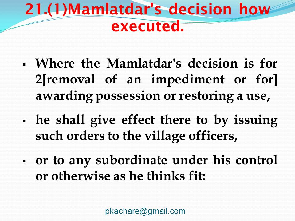 21.(1)Mamlatdar s decision how executed.