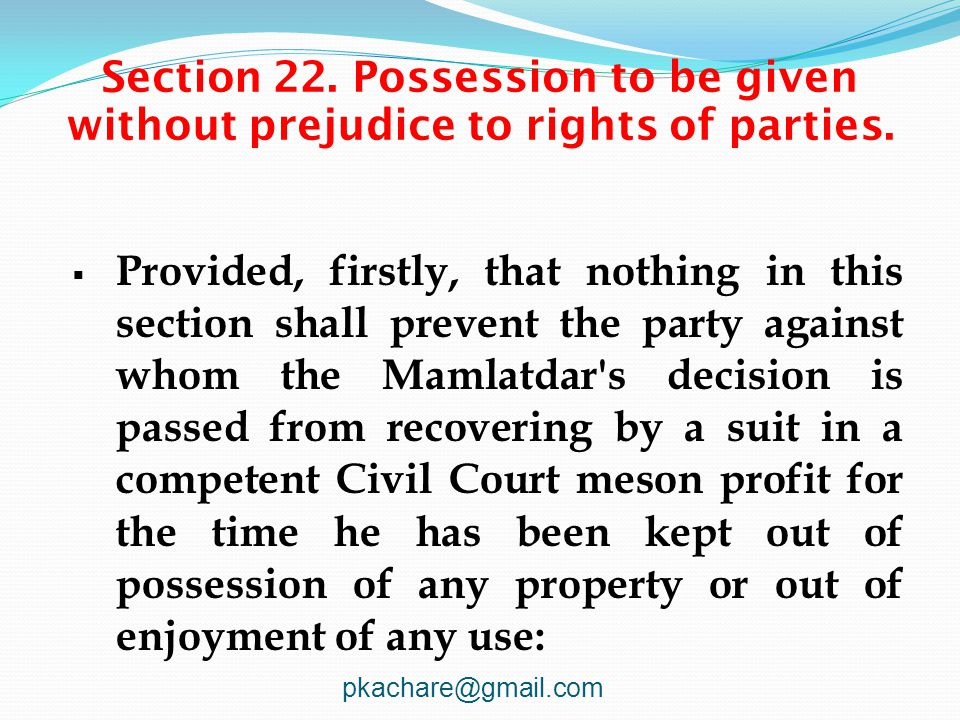 Section 22. Possession to be given without prejudice to rights of parties.