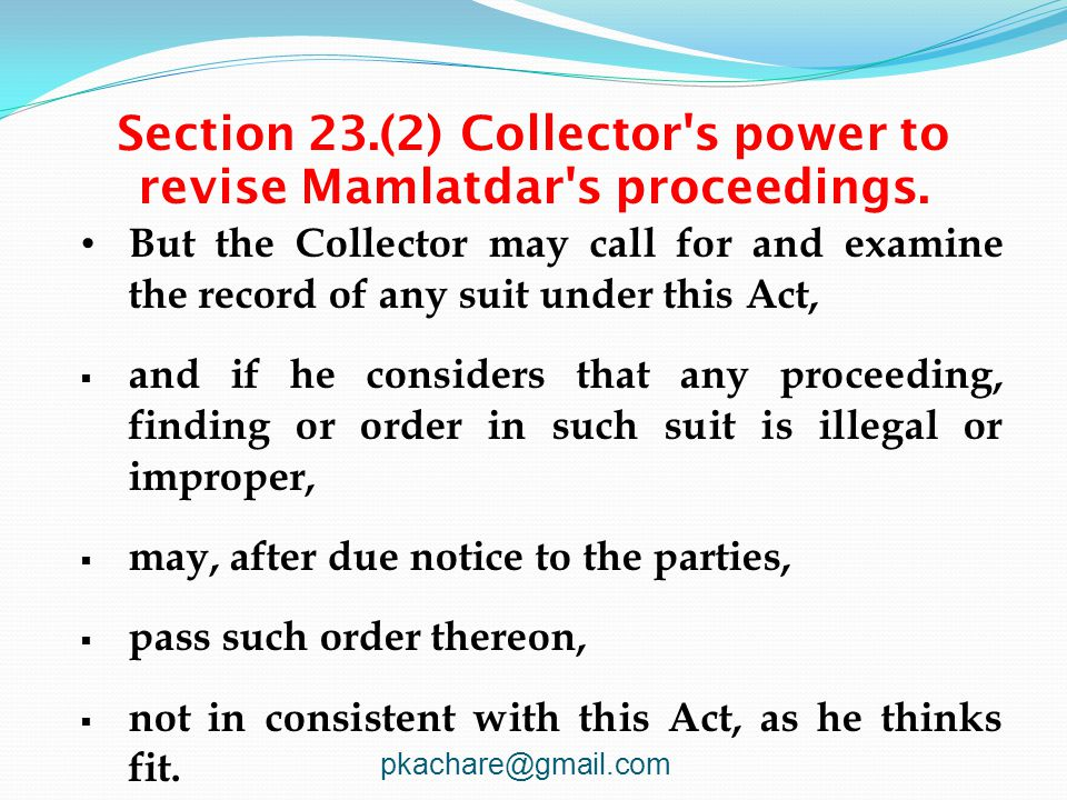 Section 23.(2) Collector s power to revise Mamlatdar s proceedings.