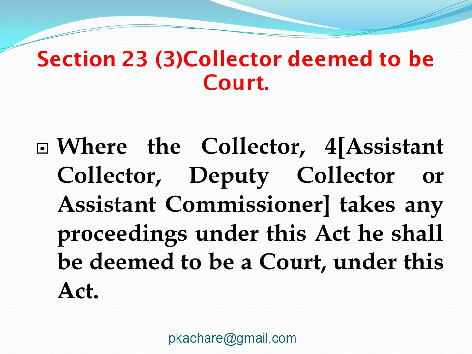 Section 23 (3)Collector deemed to be Court.