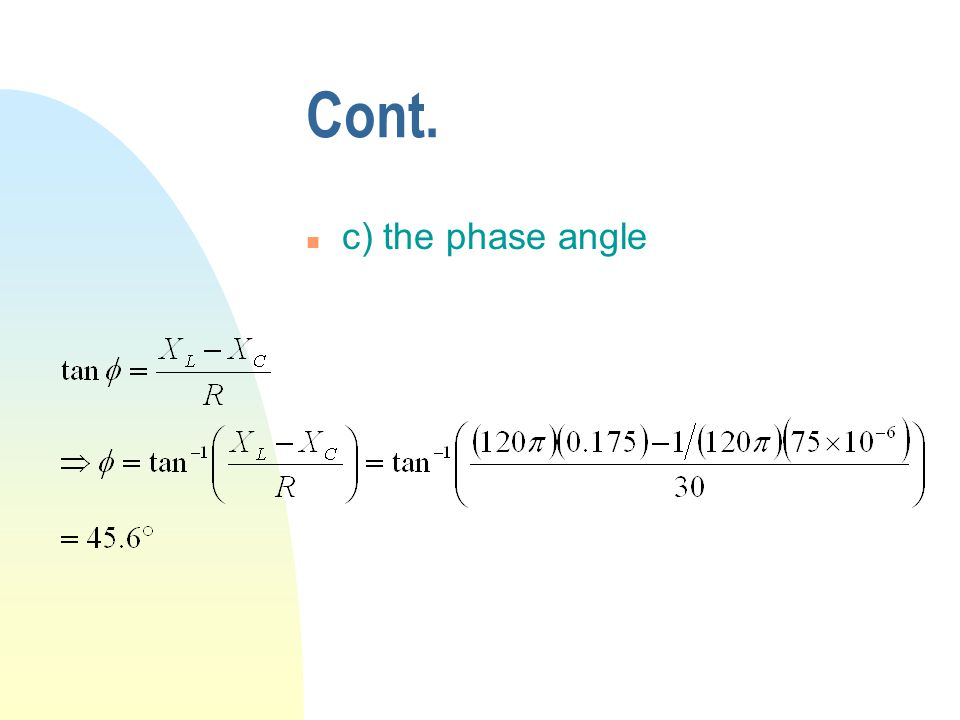 Cont. n c) the phase angle