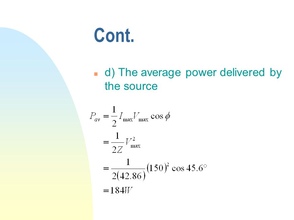 Cont. n d) The average power delivered by the source