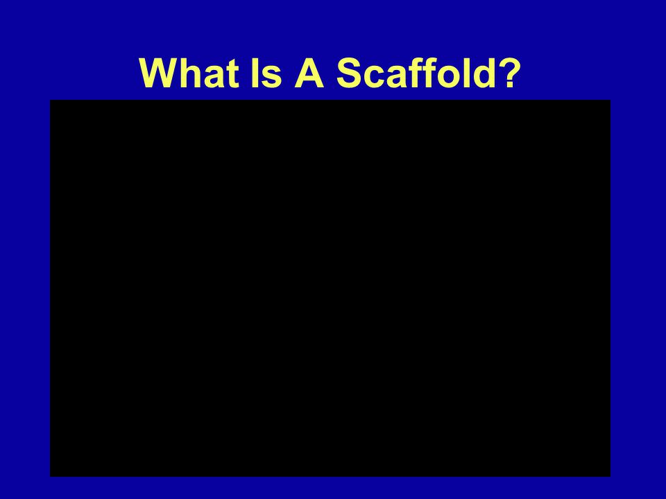 8 What Is A Scaffold?