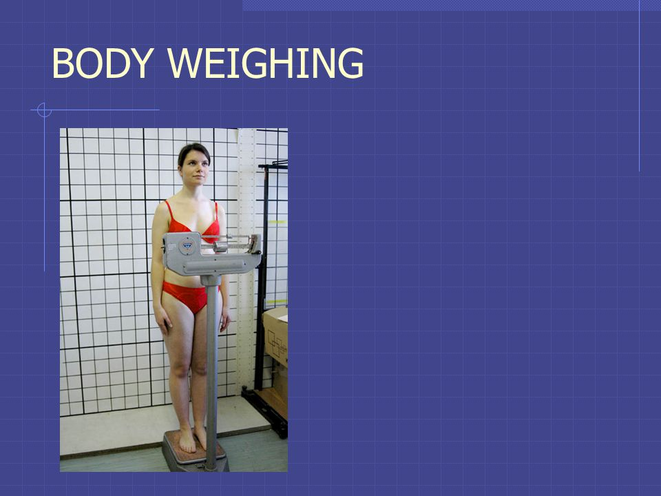 BODY WEIGHING