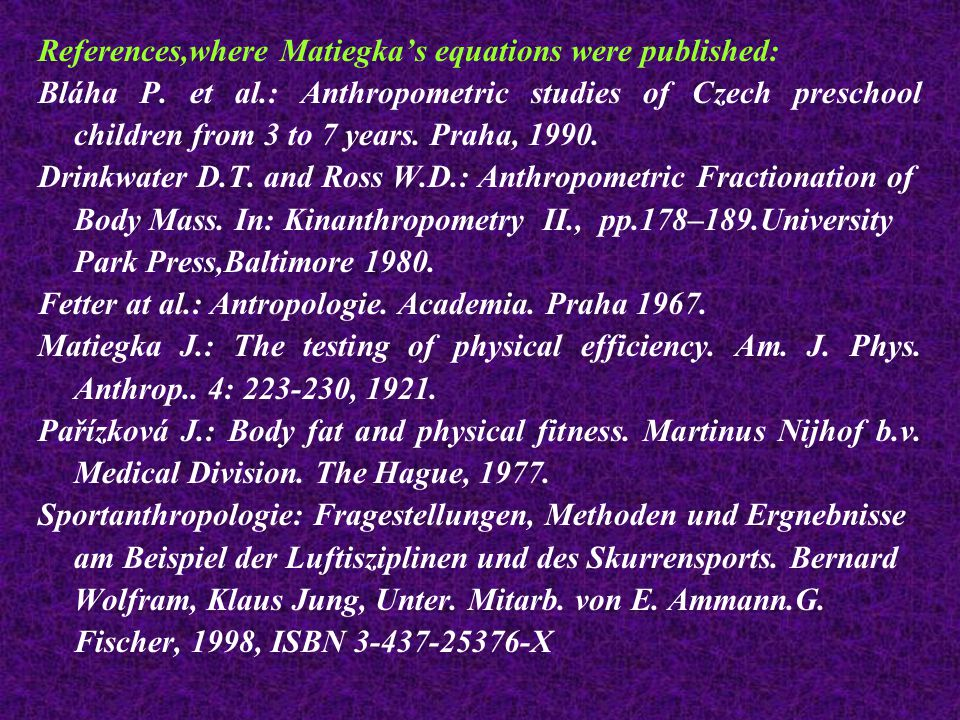 References,where Matiegka's equations were published: Bláha P.