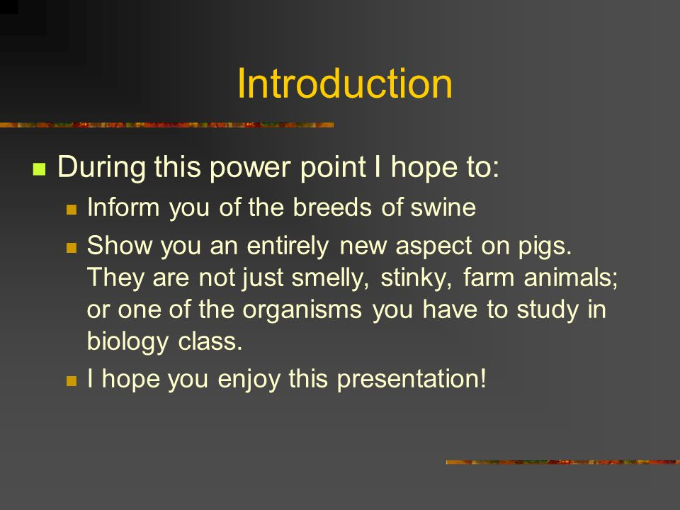 Pigs: We ' ll Start in the Beginning The pig was one of the first animals to be domesticated, probably as early as 7000 B.C.