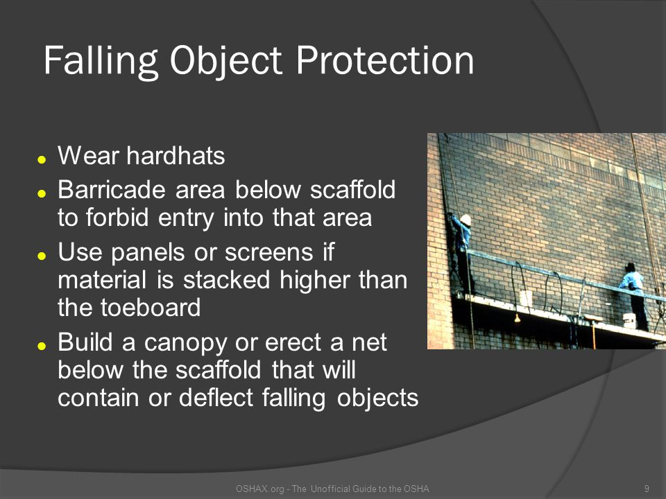 Scaffold Erection Scaffolds can only be erected, moved, dismantled or altered under the supervision of a competent person Competent person selects & directs these workers and determines the feasibility of fall protection OSHAX.org - The Unofficial Guide to the OSHA30