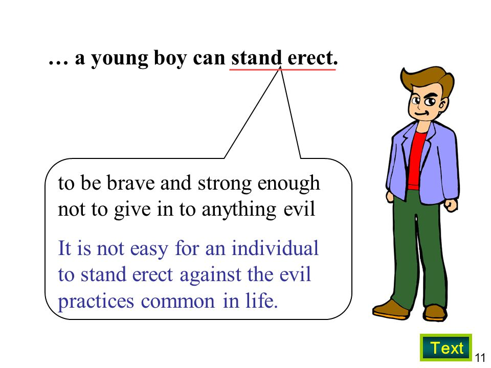11 … a young boy can stand erect.
