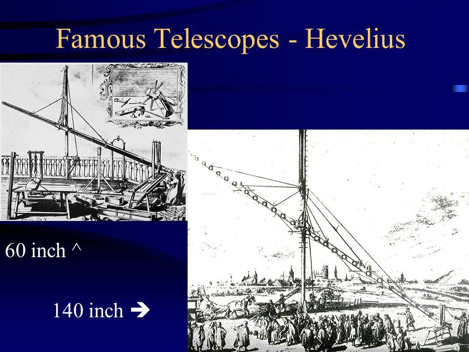 Famous Telescopes - Hevelius 60 inch ^ 140 inch 