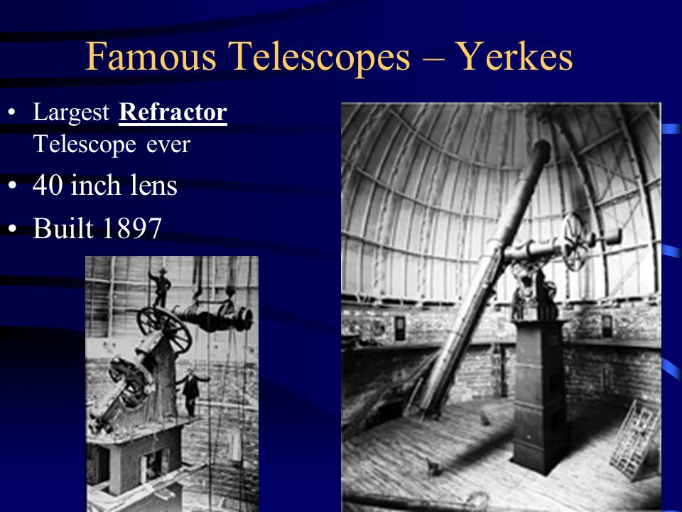 Famous Telescopes – Yerkes Largest Refractor Telescope ever 40 inch lens Built 1897