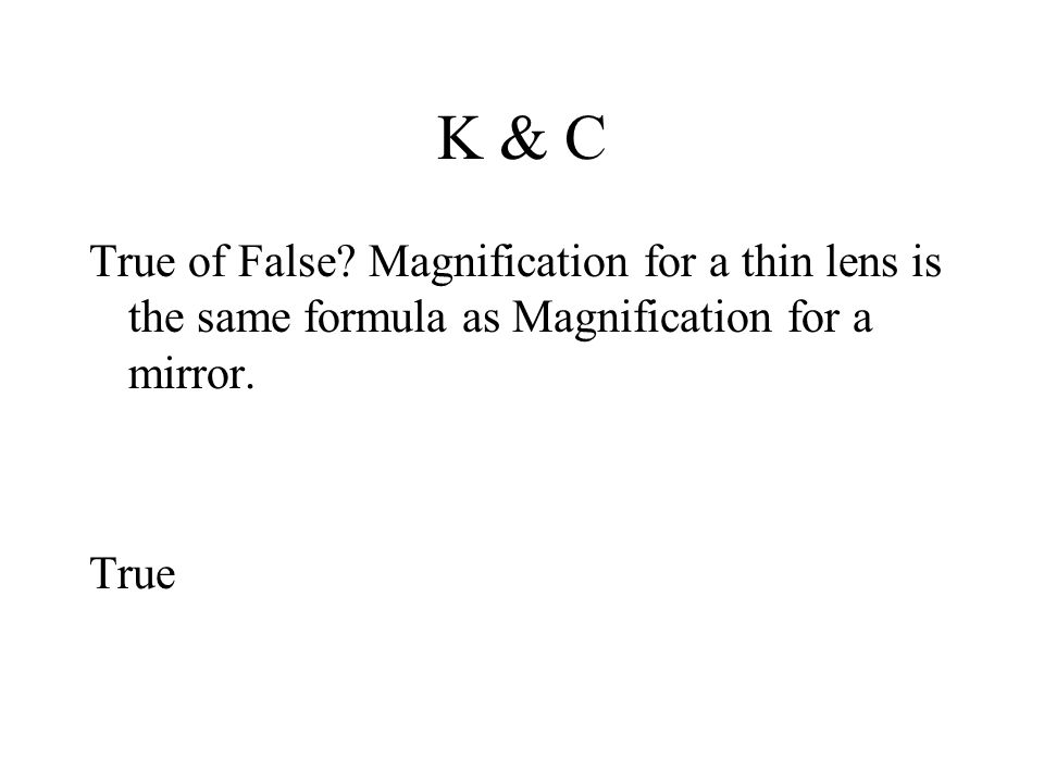 K & C True of False.