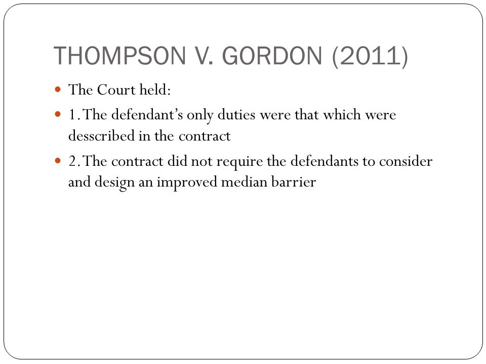 THOMPSON V. GORDON (2011) The Court held: 1.