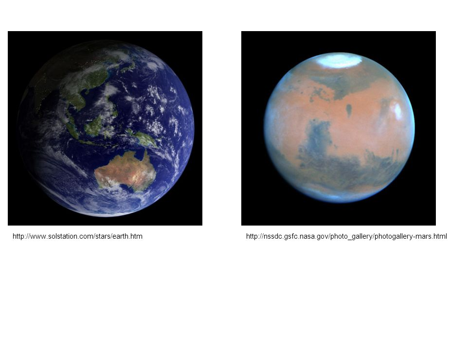http://www.solstation.com/stars/earth.htmhttp://nssdc.gsfc.nasa.gov/photo_gallery/photogallery-mars.html