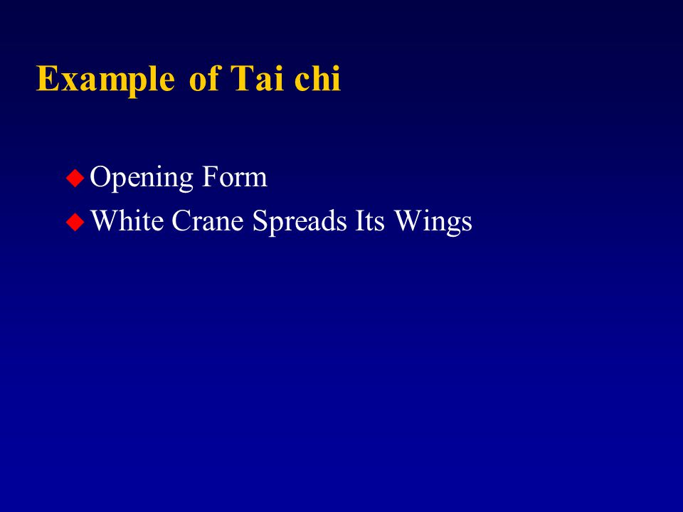 Example of Tai chi u Opening Form u White Crane Spreads Its Wings