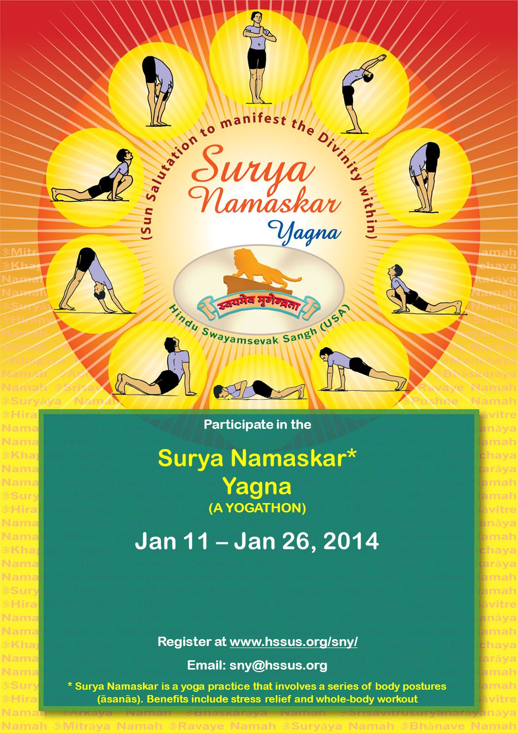 Participate in the Surya Namaskar* Yagna (A YOGATHON) Jan 11 – Jan 26, 2014 Register at www.hssus.org/sny/ Email: sny@hssus.org * Surya Namaskar is a