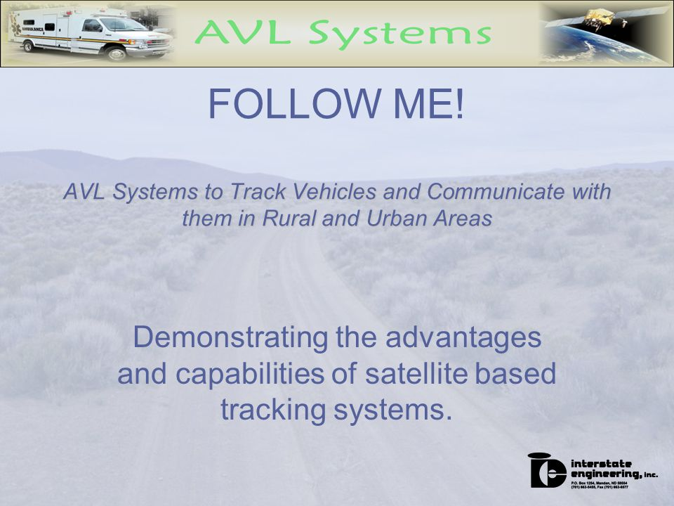 AVL Defined AVL – Automated Vehicle Locator Track vehicles from a central location Enhancements include communication, telemetry, and control over electronic devices
