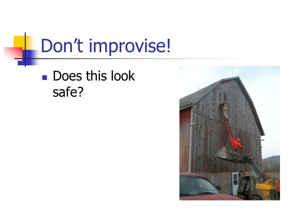 Don't improvise! Does this look safe?