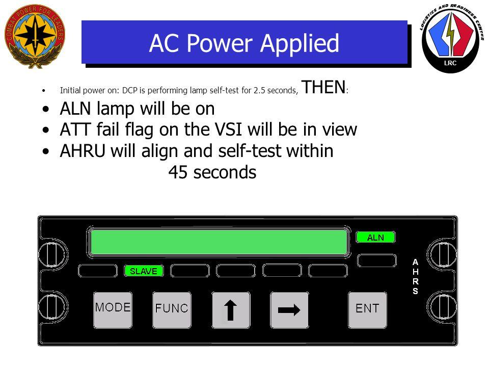 LRC NO DISPLAY? Turn Lower Console lighting rheostat on to illuminate DCP.