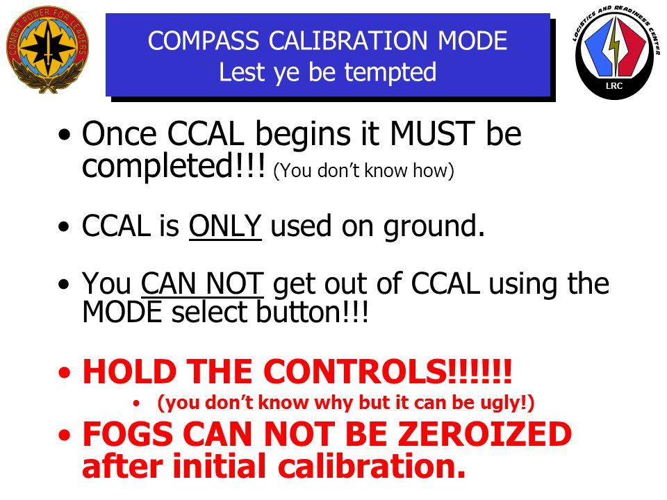 LRC CCAL This is a MAINTENANCE FUNCTION Don't go there!!