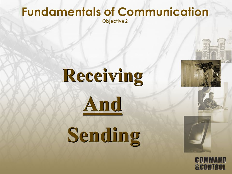 Verbal Communications Skills Objective 4 Negative Reinforcement: As soon as behavior changes to positive, reward it with positive reinforcement.