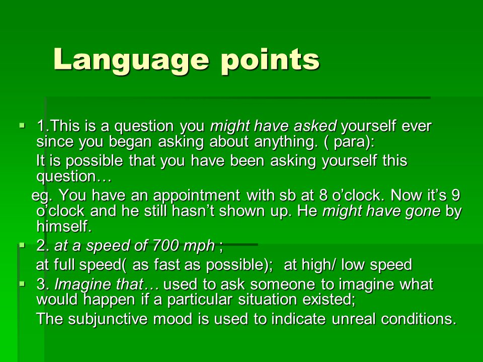Language points  1.This is a question you might have asked yourself ever since you began asking about anything.