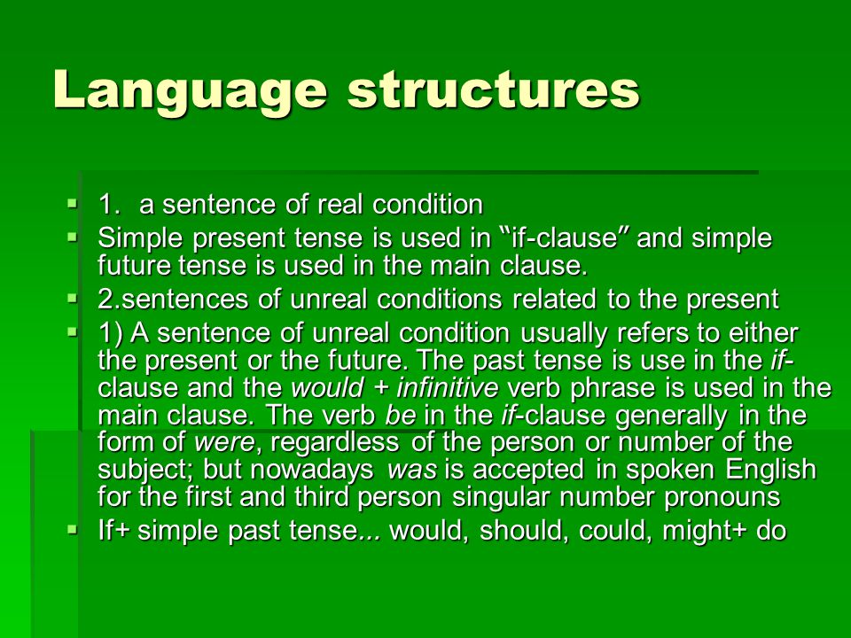 Language structures  1. a sentence of real condition  1.