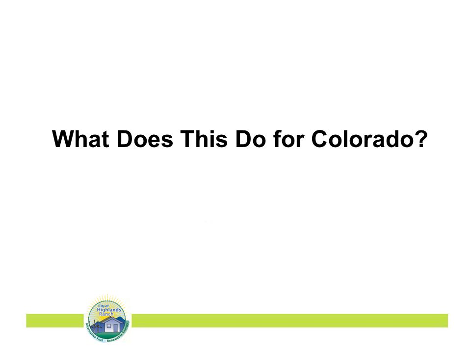 What Does This Do for Colorado?