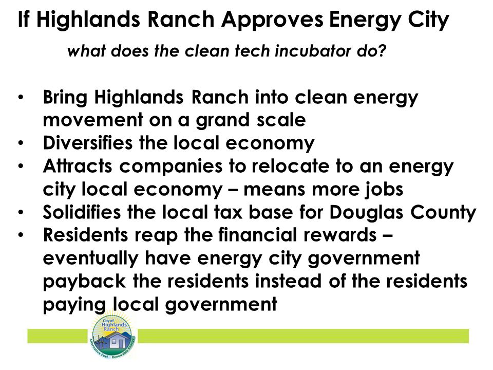 If Highlands Ranch Approves Energy City what does the clean tech incubator do.