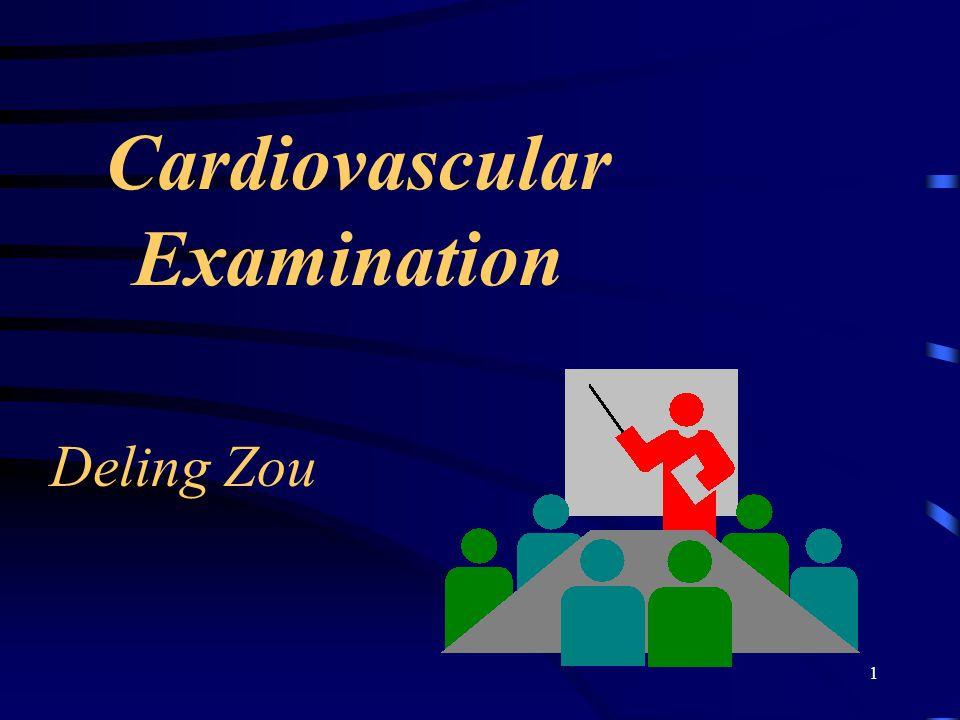 1 Cardiovascular Examination Deling Zou