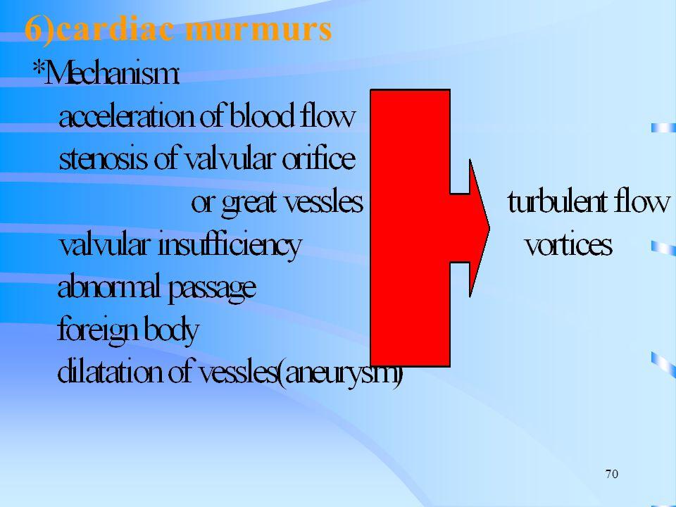 70 6)cardiac murmurs