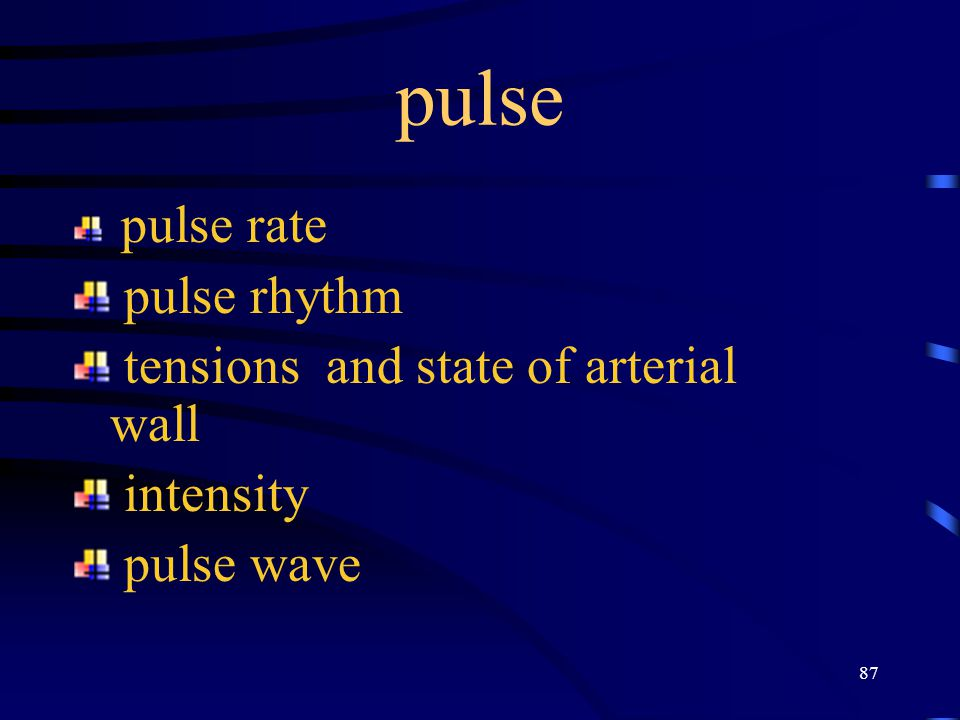 87 pulse pulse rate pulse rhythm tensions and state of arterial wall intensity pulse wave